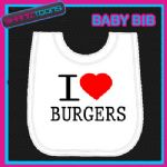 I LOVE HEART BURGERS WHITE BABY BIB EMBROIDERED - 150903846482